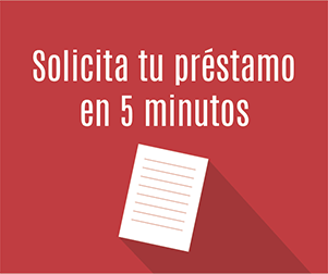 Solicita tu préstamo en 5 minutos